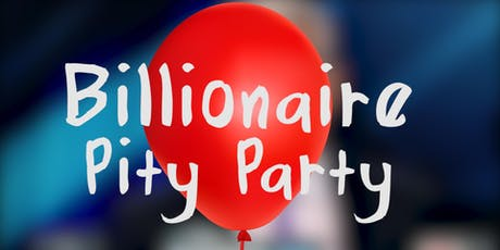 Billionaire Pity Party Presents: Impending Global Recession tickets
