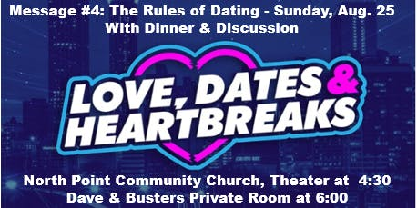 Love, Dates & Heartbreaks Message, #4 Dinner & Discussion with The Sweet Life Aug. 25