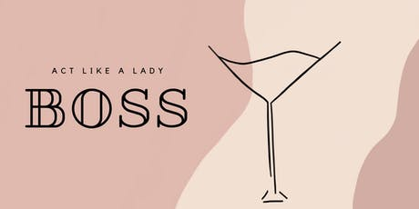 Act Like A Lady Boss tickets