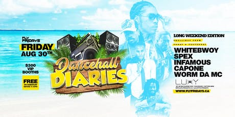 FLY FRIDAYS - DANCEHALL DIARIES - FRIDAYS AUGUST 30TH INSIDE LUXY NIGHTCLUB tickets