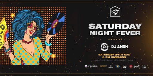 Saturday Night Fever with Dj Dr A & Dj Ansh