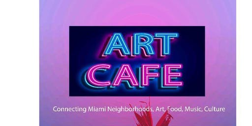The Art Cafe: Initiative of the City of Miami Arts and Cultural Council