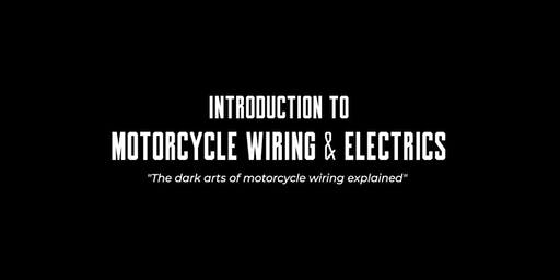 Introduction to: Motorcycle Wiring & Electrics