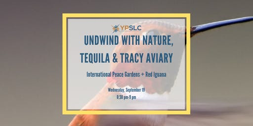 Unwind with Nature, Tequila & Tracy Aviary