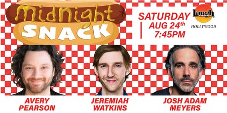 Avery Pearson, Jeremiah Watkins, & Josh Adam Meyers - Midnight Snack! tickets