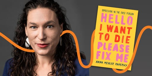 LitFest Presents: Hello I Want to Die Please Fix Me with Anna Mehler Paperny