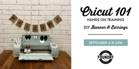 The Foundry - Cricut 101: Banner & Earrings tickets