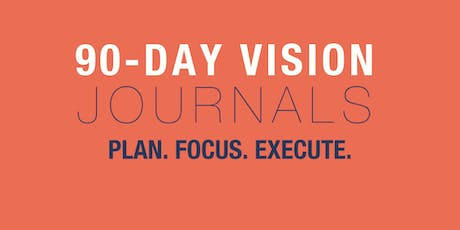 90 Day Vision Journal- The 2020 Vision tickets
