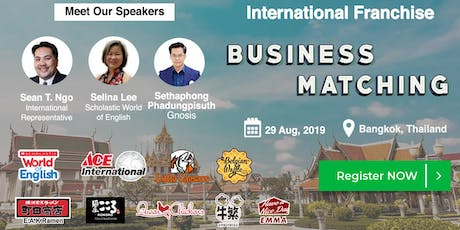 VF THAILAND INTERNATIONAL FRANCHISE BUSINESS MATCHING - BANGKOK - AUGUST 29, 2019 tickets