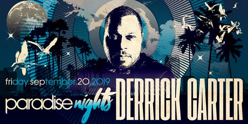 Paradise Nights: Derrick Carter
