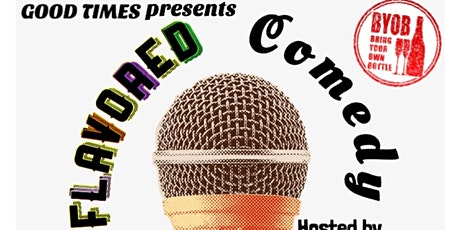 Good Times Presents: Flavored Comedy tickets