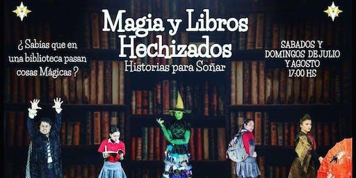 Magia y Libros Hechizados, Historias Para Soñar-Domingo 25 de Agosto ULTIMA FUNCION!