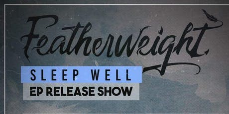 "Featherweight ""Sleep Well"" EP Release Show tickets"
