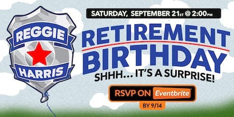 RSVP: Retirement/Birthday Party for Reggie! tickets