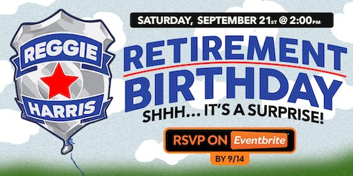 RSVP: Retirement/Birthday Party for Reggie!