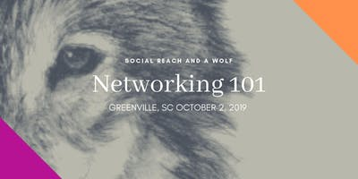 Networking 101 Greenville: Social Reach and a Wolf