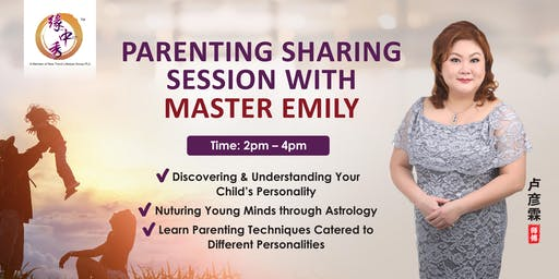 Parenting Sharing Session With Master Emily