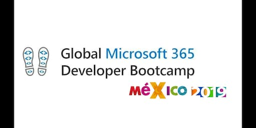 Global Microsoft 365 Developer Bootcamp 2019 CDMX