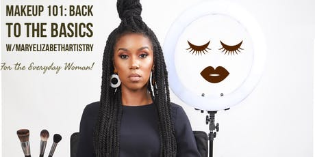 Makeup 101: Back to the basics, for the everyday woman!! tickets