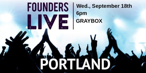 Founders Live PDX