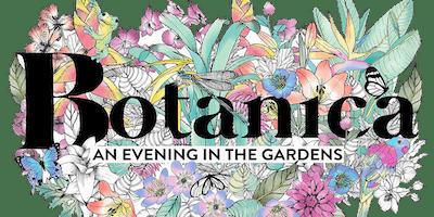BOTANICA: An Evening in the Gardens