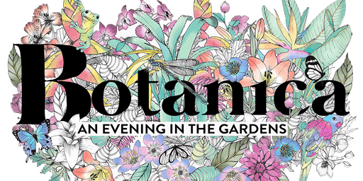 BOTANICA: An Evening in the Gardens