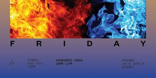 Friday at Up And Down with sponsored vodka 10-11pm