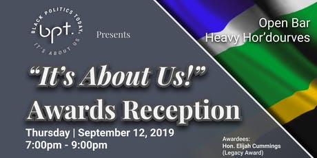 "Black Politics Today		""It's About Us!""		  CBC  Awards Reception tickets"