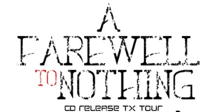 A Farewell To Nothing LIVE tickets