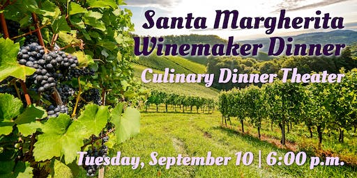 Santa Margherita Winemaker Dinner| Culinary Dinner Theater