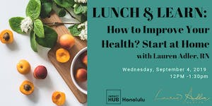 Lunch & Learn: How to Improve your Health? Start at...