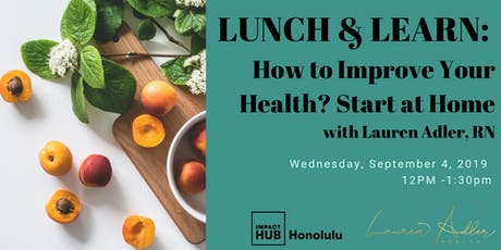 Lunch & Learn: How to Improve your Heath? Start at Home tickets