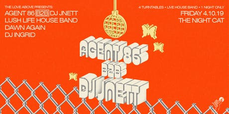 The Love Above Presents: Agent 86 B2B DJ JNETT tickets
