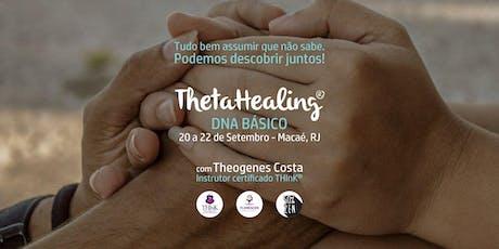 ThetaHealing® DNA Básico - MACAÉ, RJ ingressos