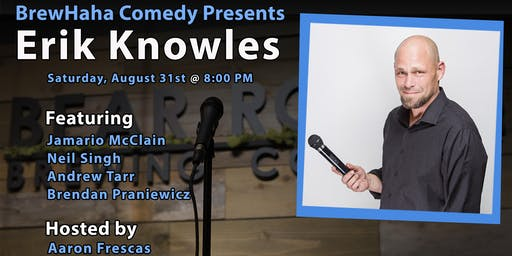 BrewHaha Comedy Presents Erik Knowles