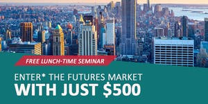 Enter* the Futures Market with just $500
