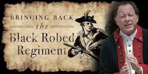 Bringing Back the Black Robed Regiment