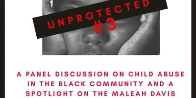 Unprotected #3 Panel Discussion on child abuse in the black community.
