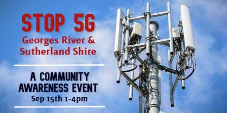 STOP 5G GEORGES RIVER & SUTHERLAND SHIRE: A Community Awareness Event tickets