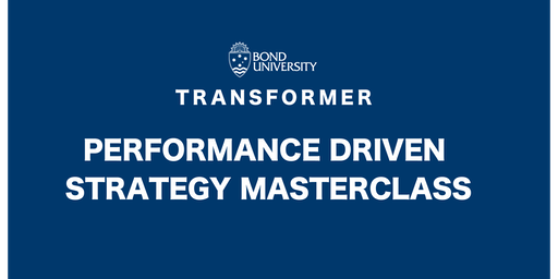 Performance Driven Strategy Masterclass
