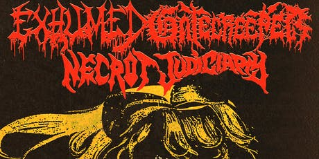 Gatecreeper, Exhumed,  Necrot  and Judiciary tickets