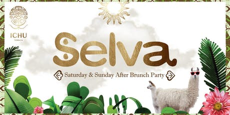 ICHU Terraza - SELVA - Weekend After Brunch Party tickets