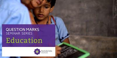 Question Marks Seminar Series: Education