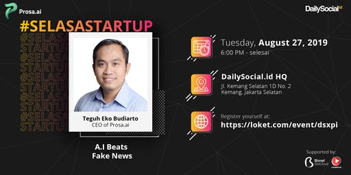 #SelasaStartup A.I Beats Fake News with Teguh Eko Budiarto CEO of Prosa.ai