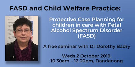 FASD and Child Welfare Practice:  A free seminar with Dr Dorothy Badry tickets