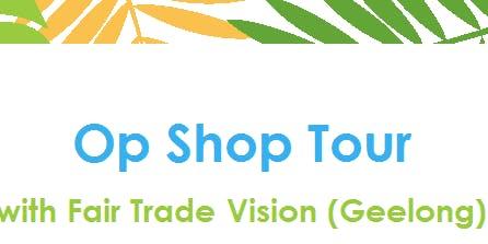 Deakin Fair Trade Vision Op Shop Tour