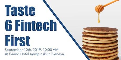 Taste 6 Fintech First in Geneva an InvestGlass Community Event tickets