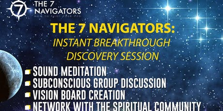 The 7 Navigators: Instant Breakthrough Discovery Session  tickets