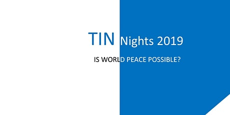 TINnights Sg - Is World Peace Possible? tickets