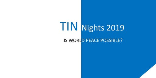 TINnights Sg - Is World Peace Possible?